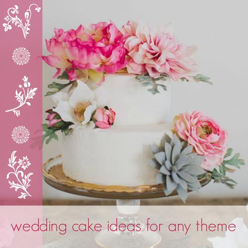 Wedding Cake Ideas for Any Theme