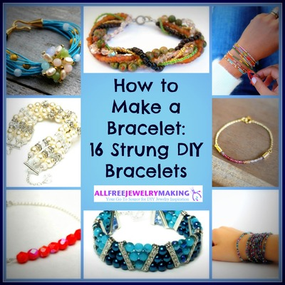 How to Make a Bracelet: 16 Strung DIY Bracelets