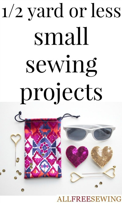 1/2 Yard or Less Small Sewing Projects