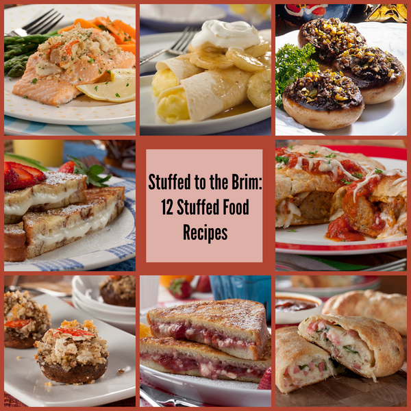 Stuffed to the Brim 12 Stuffed Food Recipes