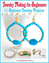 Jewelry Making for Beginners: 11 Beginner Jewelry Projects eBook