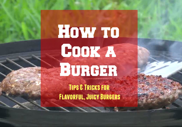 How to Cook a Burger