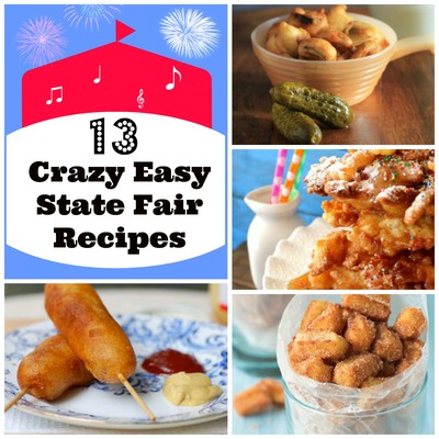 13 Crazy Easy State Fair Inspired Recipes