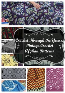 Crochet Through the Years: 28 Vintage Crochet Afghan Patterns
