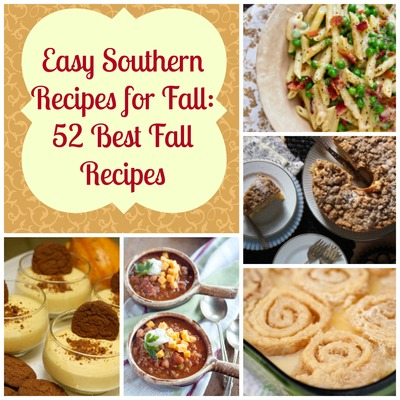 Easy southern recipes for fall 52 best fall recipes easy southern recipes for fall 52 best fall recipes forumfinder Image collections
