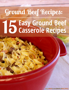 Ground Beef Recipes: 15 Easy Ground Beef Casserole Recipes