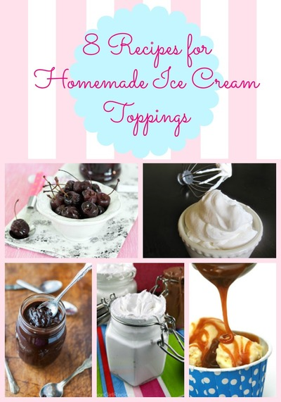 8 Recipes for Homemade Ice Cream Toppings
