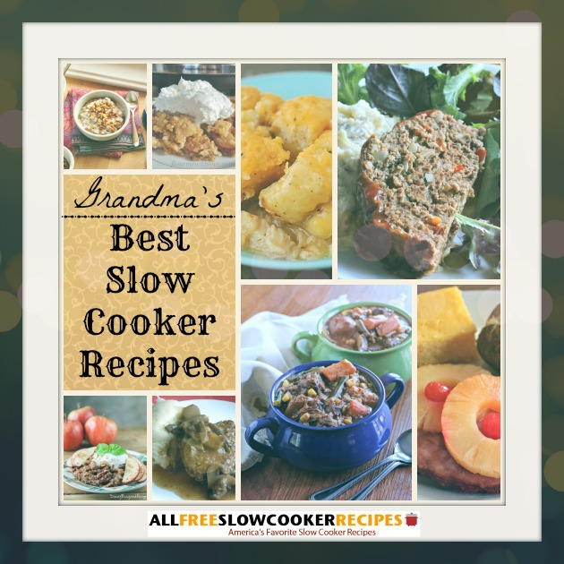 Grandma's Best Slow Cooker Recipes