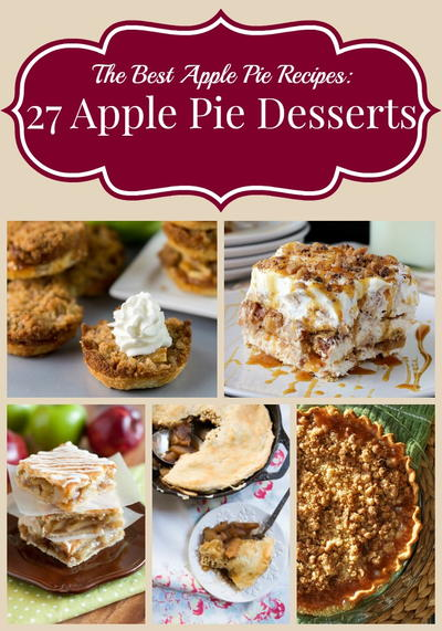 The Best Apple Pie Recipes: 27 Apple Pie Desserts