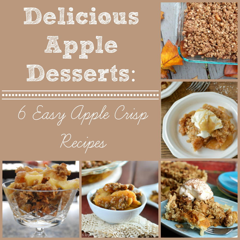 Delicious Apple Desserts: 6 Easy Apple Crisp Recipes