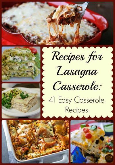 Recipes for Lasagna Casserole: 41 Easy Casserole Recipes