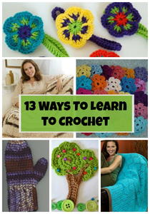 13 Ways To Learn to Crochet