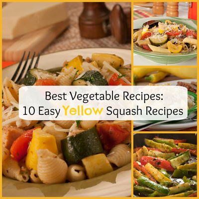 Best Vegetable Recipes: 10 Easy Yellow Squash Recipes