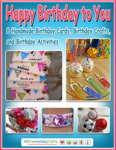 Happy Birthday to You: 8 Handmade Birthday Cards, Birthday Crafts, and Birthday Activities