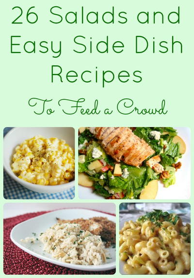 26 Salads and Easy Side Dish Recipes to Feed a Crowd