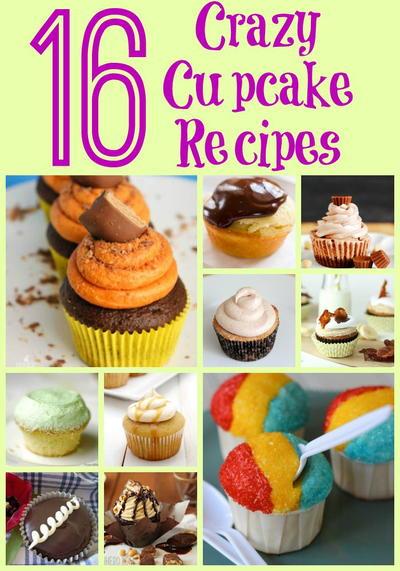 16 Crazy Cupcake Recipes