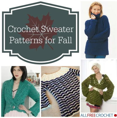 30 Crochet Sweater Patterns for Fall
