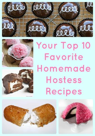 Your Top 10 Favorite Homemade Hostess Recipes