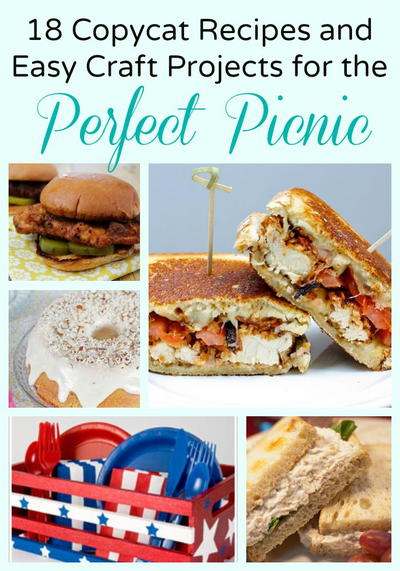 18 Copycat Recipes and Easy Craft Projects for the Perfect Picnic