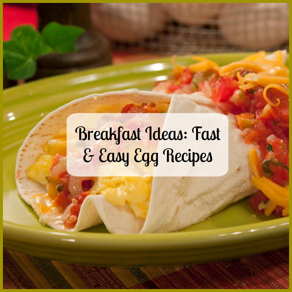Breakfast Ideas: 16 Fast & Easy Egg Recipes