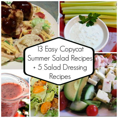 13 Easy Copycat Summer Salad Recipes + Salad Dressing Recipes