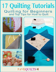 """17 Quilting Tutorials: Quilting for Beginners and Top Tips for How to Quilt"" eBook"