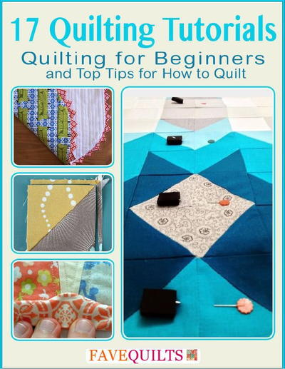 17 Quilting Tutorials: Quilting for Beginners and Top Tips for How to Quilt