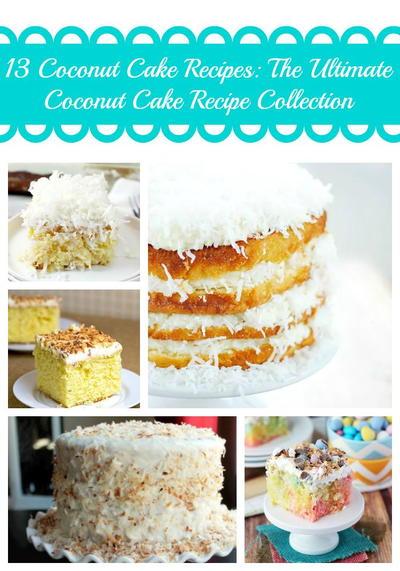 13 Coconut Cake Recipes: The Ultimate Coconut Cake Recipe Collection
