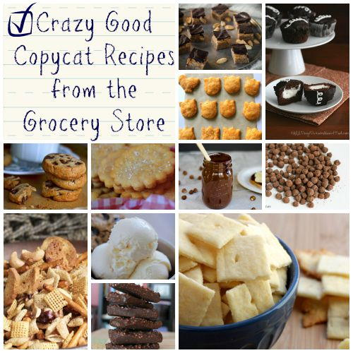 Crazy Good Copycat Recipes from the Grocery Store