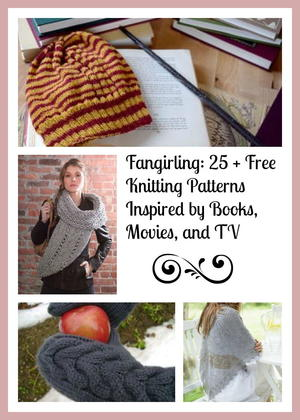 Fangirling: 25 + Free Knitting Patterns Inspired by Books