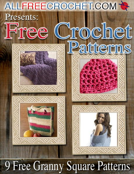 Crochet Granny Squares 9 Free Crochet Afghan Patterns