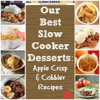 Our Best Slow Cooker Desserts: 13 Apple Crisp & Cobbler Recipes