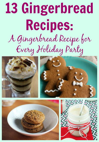 13 Gingerbread Recipes: A Gingerbread Recipe for Every Holiday Party