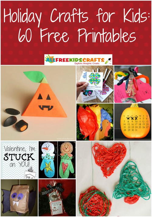 Holiday Crafts for Kids: 60 Free Printables