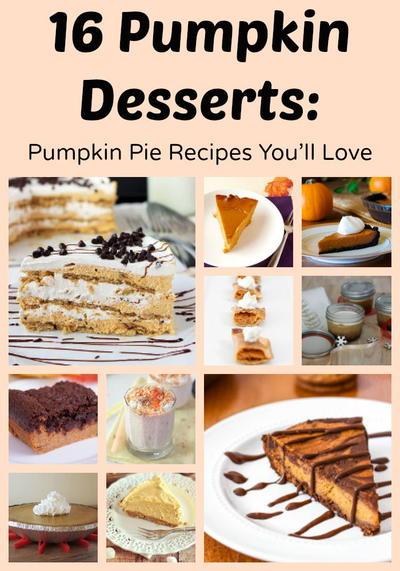 16 Pumpkin Desserts: Pumpkin Pie Recipes You'll Love