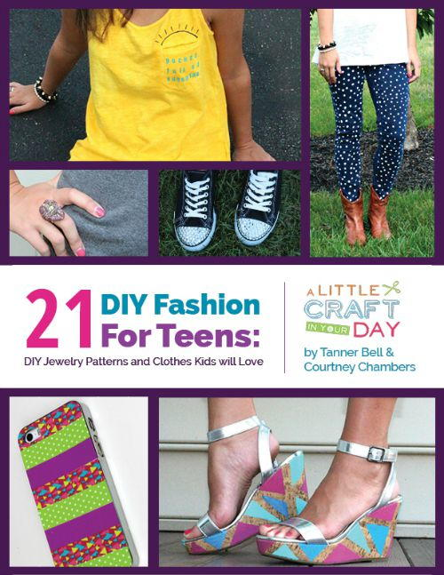 DIY Fashion for Teens: 21 DIY Jewelry Patterns and Clothes Kids Will Love free eBook