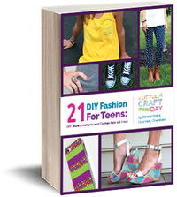 DIY Fashion for Teens: 21 Jewelry Patterns and Clothes Kids Will Love free eBook