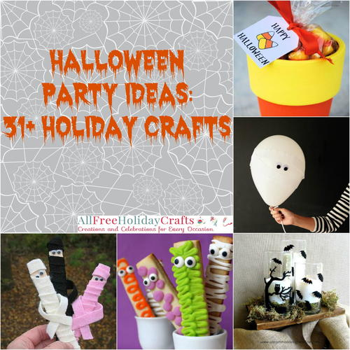 Halloween Party Ideas: 31+ Holiday Crafts