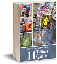How to Make a T-Shirt Quilt: 11 T-Shirt Quilts free eBook