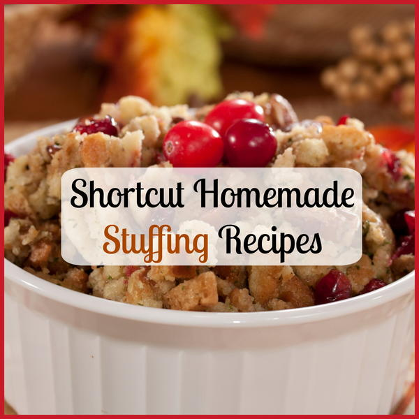 Shortcut Homemade Stuffing Recipes