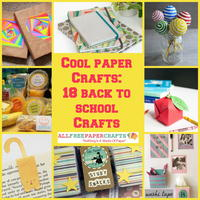 Cool Paper Crafts: 18 Back to School Crafts
