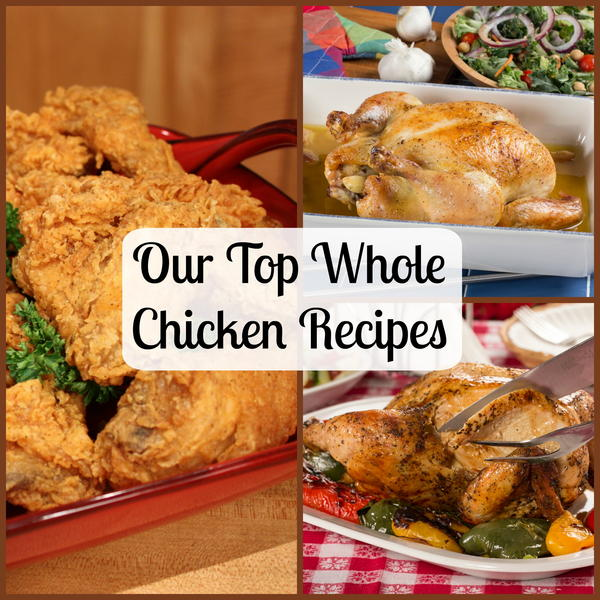 Our Top Whole Chicken Recipes