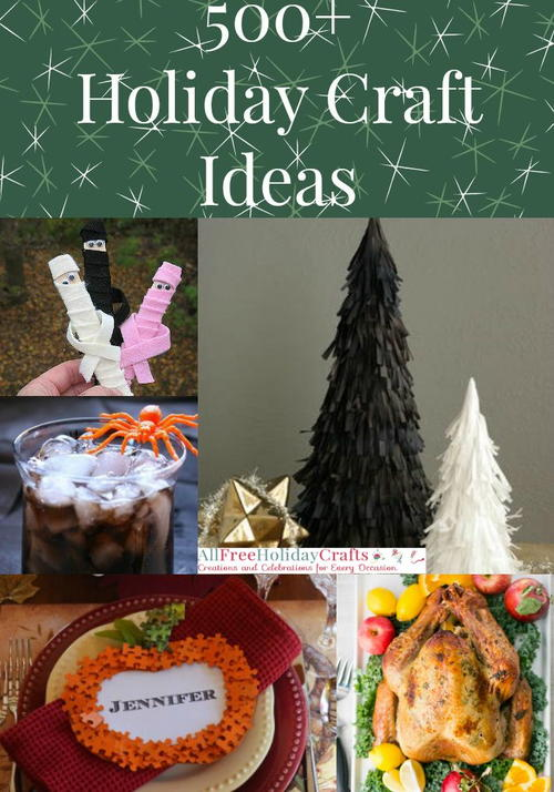 Holiday Crafts Ideas: 500+ Christmas Crafts, Halloween Crafts, and More