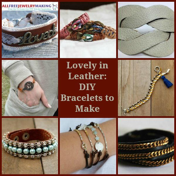 Lovely in Leather: 40+ DIY Bracelets to Make