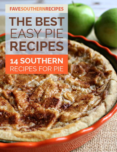 The Best Easy Pie Recipes: 14 Southern Recipes for Pie