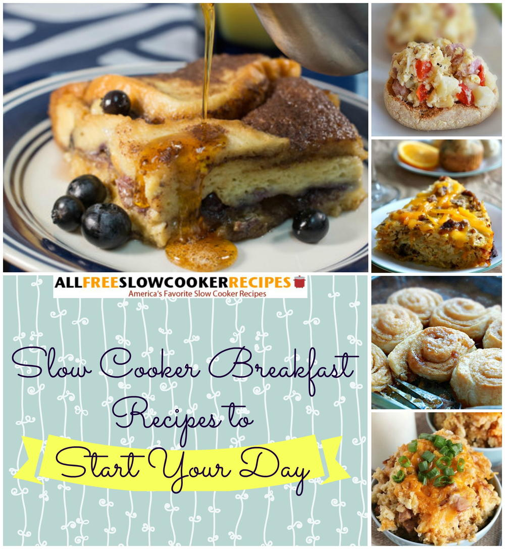 Slow Cooker Breakfast Recipes: 28 Slow Cooker Breakfast Recipes To Start Your Day
