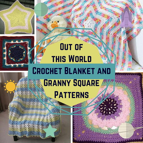 14 Out of this World Crochet Blanket and Granny Square Patterns
