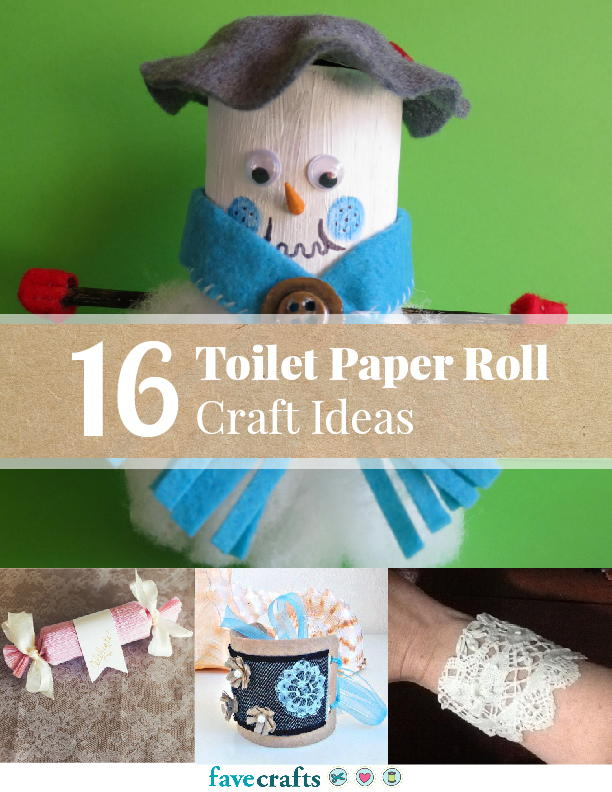 toilet paper craft ideas 16 toilet paper roll craft ideas free ebook favecrafts 5607