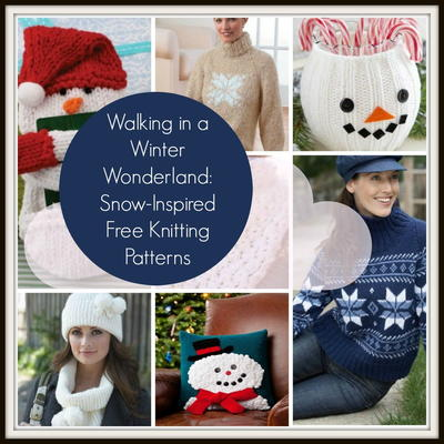 Walking in a Winter Wonderland 25 Snow Inspired Free Knitting Patterns
