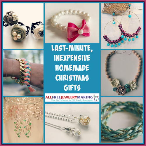 AllFreeJewelryMaking.com & 41 Last Minute Inexpensive Christmas Gifts to Make ...